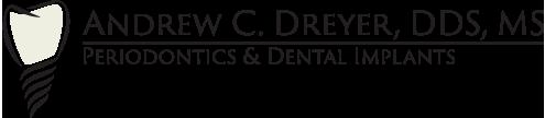 Bakersfield Periodontist Dr. Andrew Dreyer